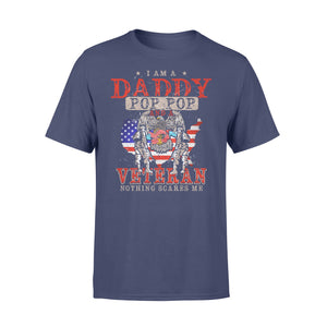 GearUnique I'm Daddy, Pop Pop And Veteran Nothing Scares Me. - Standard T-shirt