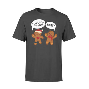 GearUnique Funny Gingerbread I Can't Feel My Leg Christmas - Standard T-shirt