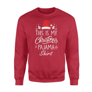 GearUnique Funny Christmas This Is My Christmas Pajama Shirt Standard Fleece Sweatshirt