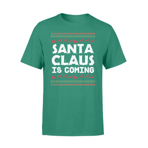 GearUnique Santa Claus Is Coming Ugly Christmas T-shirt - Standard T-shirt