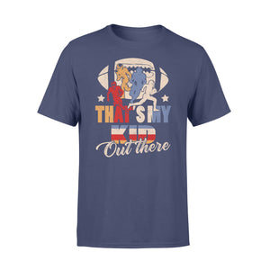 Gearunique That's My KidOut There Football Lovers Gift - Standard T-shirt