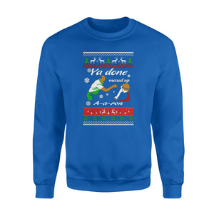 GearUnique Merry Christmas Funny Movies Ya Done Messed Up Aaron Ugly - Standard Fleece Sweatshirt