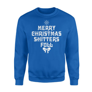 GearUnique Merry Christmas Shitters Full  Xmas Tshirt Gift For Xmas - Standard Fleece Sweatshirt