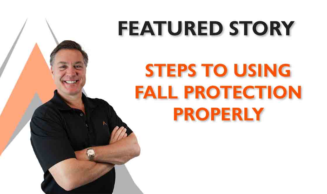 Steps to Using Fall Protection Properly: Part 1