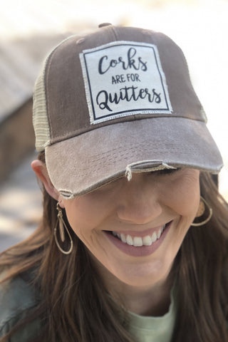 Corks Are For Quitters Truckers Cap