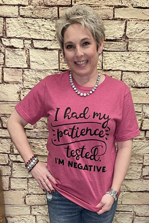Patience Tested- I'm Negitive Tee