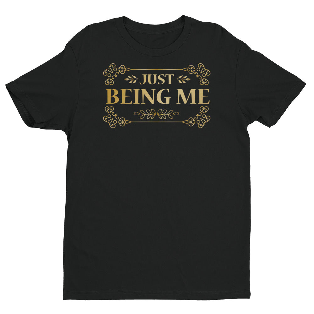 JUST BEING ME - Short Sleeve T-shirt