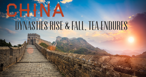China, Dynasties Rise & Fall, Tea Ensures