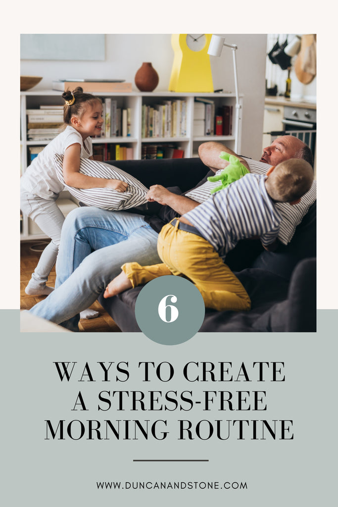 Six ways to create a stress free morning routine with your kids