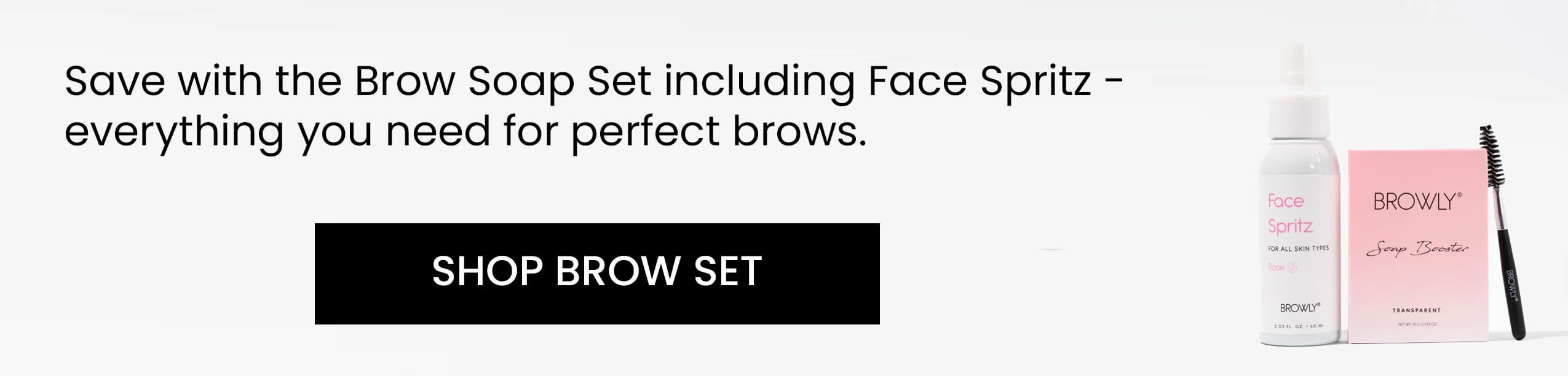 Upgrade to the Brow Soap Set in transparent