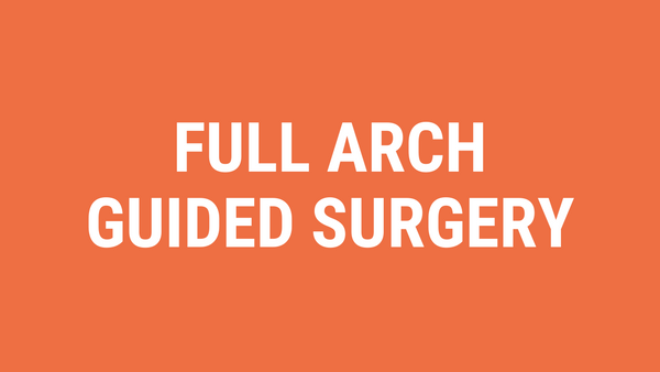 Full Arch Guided Surgery