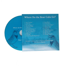 Load image into Gallery viewer, Where Do the Bear Cubs Go? - Physical CD