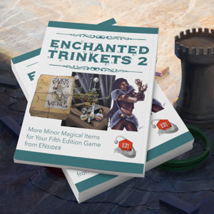 Enchanted Trinkets II Has More Enchanted Trinkets For Your 5th Edition Game
