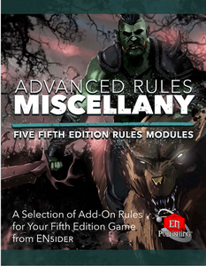 Advanced Rules Miscellany: Five 5th Edition Rules Modules