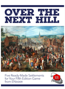 Over the Next Hill: 5 Plug-In Settlements for your 5E Game