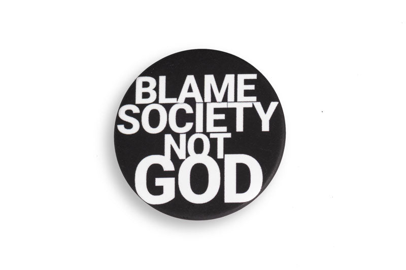 Leroyaume Blame Society Not God Badge