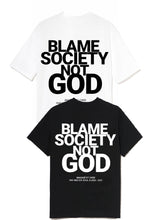 Load image into Gallery viewer, Leroyaume T-shirt Blame Society Not God LOT