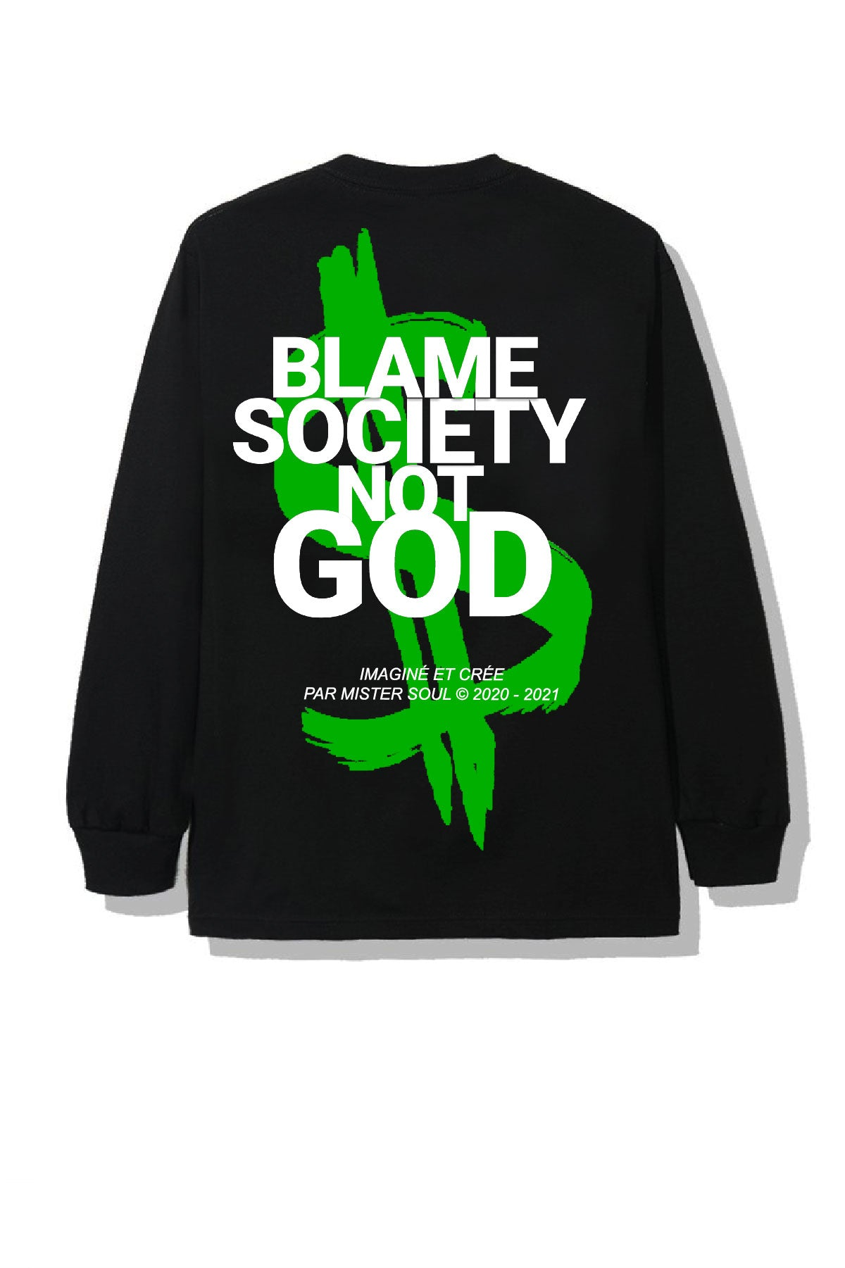 T-shirt Manche Longue Blame Society Not God Dollars Logo