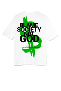 T-shirt Blame Society Not God Dollars Logo