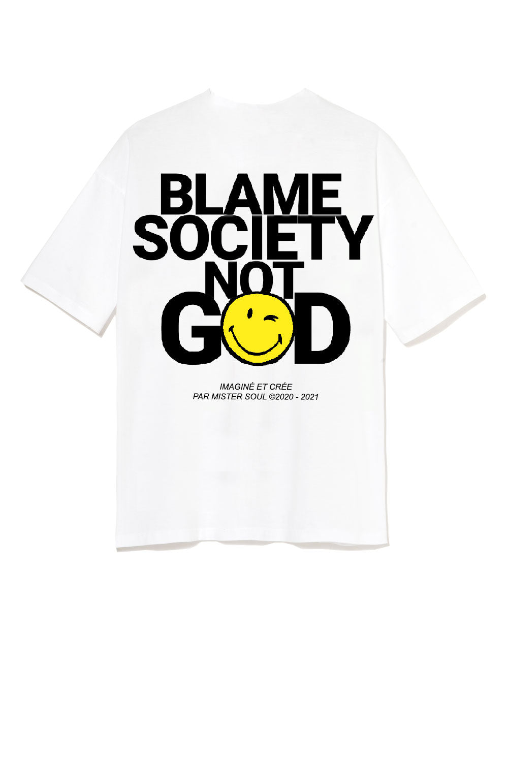 Blame Society Not God T-shirt Smiley Blanc