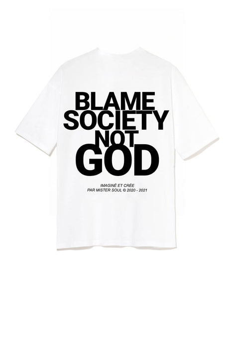 Blame Society Not God T-shirt Blanc