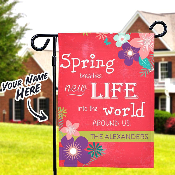 Spring Breathes New Life Into The World Custom Lettering Garden Flag With Family Name