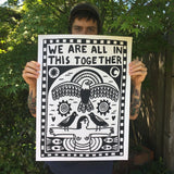 "Screen printed poster by artist Louis Bicycle with birds, woman in water, fish, and text ""WE ARE ALL IN THIS TOGETHER"". 18 X 24 inches."