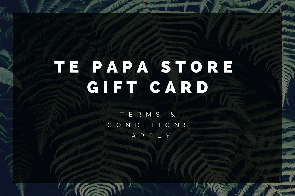 Shopping for someone else but not sure what to give them? Give them the gift of choice with a TePapaStore gift card.  Gift cards are delivered by email and contain instructions to redeem them at checkout. Our gift cards have no additional processing fees.