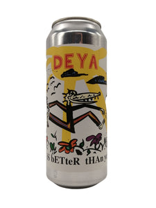 Deya - Today Is Better Than Yesterday - Pale - 4% (3.92 UT)