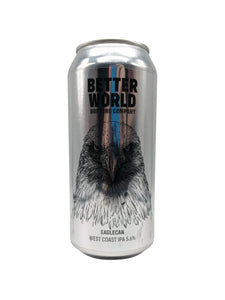 Better World - Eaglecan - West Coast IPA - 5.6% (Brand New) (Max 2 PP)