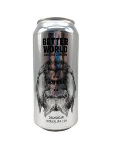 Better World - Orangucan - IPA - 5.2% (3.62 UT) (Max 2 PP)