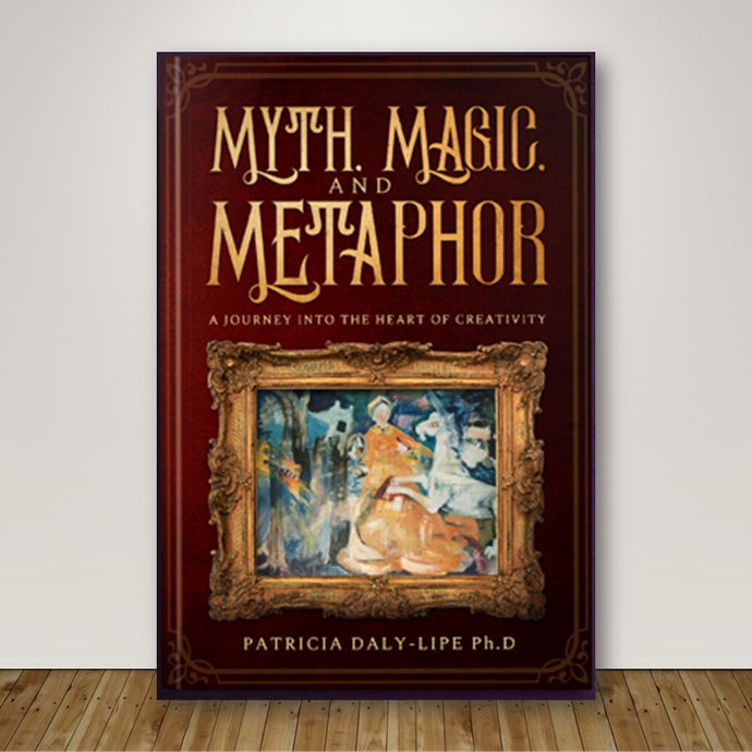 Myth, Magic, and Metaphor: A Journey into the Heart of Creativity