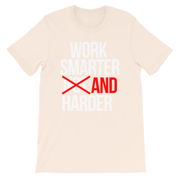 Work Smarter And Harder - Short-Sleeve Unisex T-Shirt