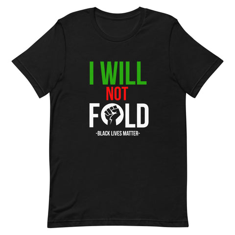 I WILL NOT FOLD - Short-Sleeve Unisex T-Shirt