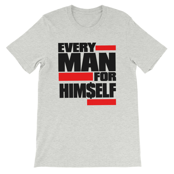 Every Man For Himself - Short-Sleeve Unisex T-Shirt