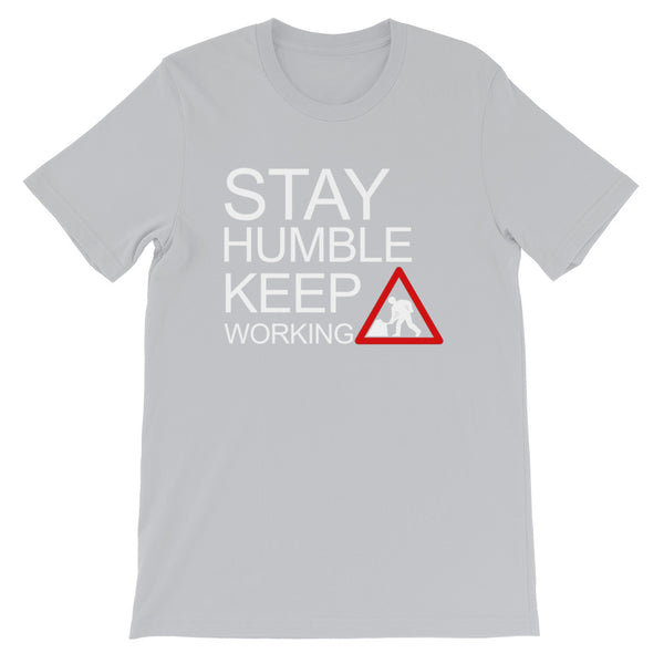 Stay Humble - Short-Sleeve Unisex T-Shirt