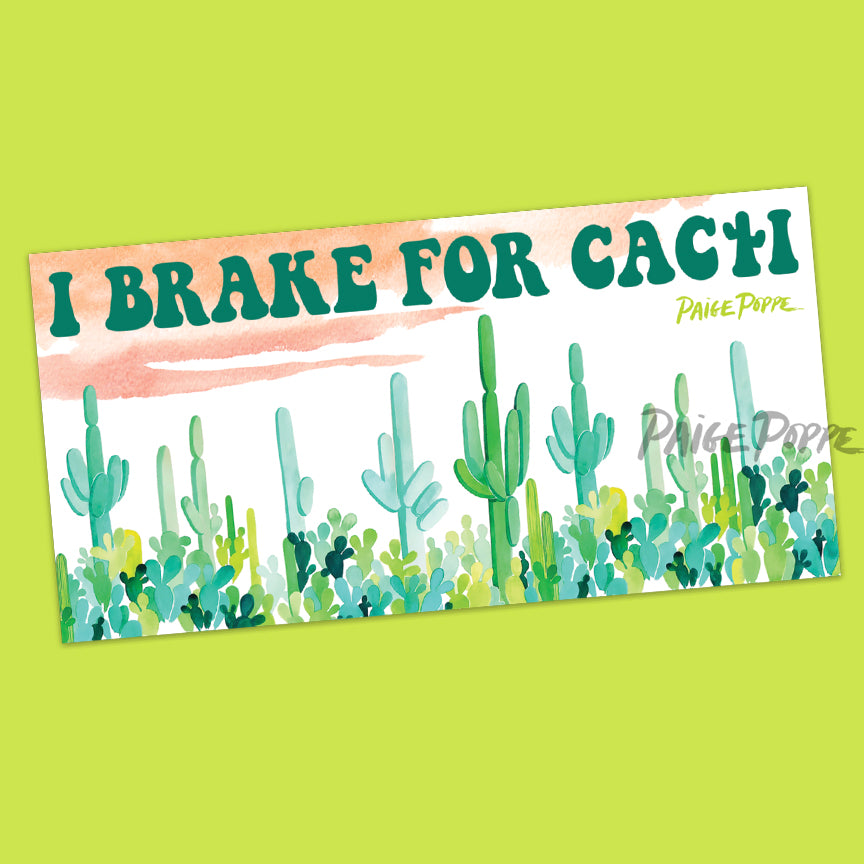 """I Brake for Cacti"" Bumper Sticker"
