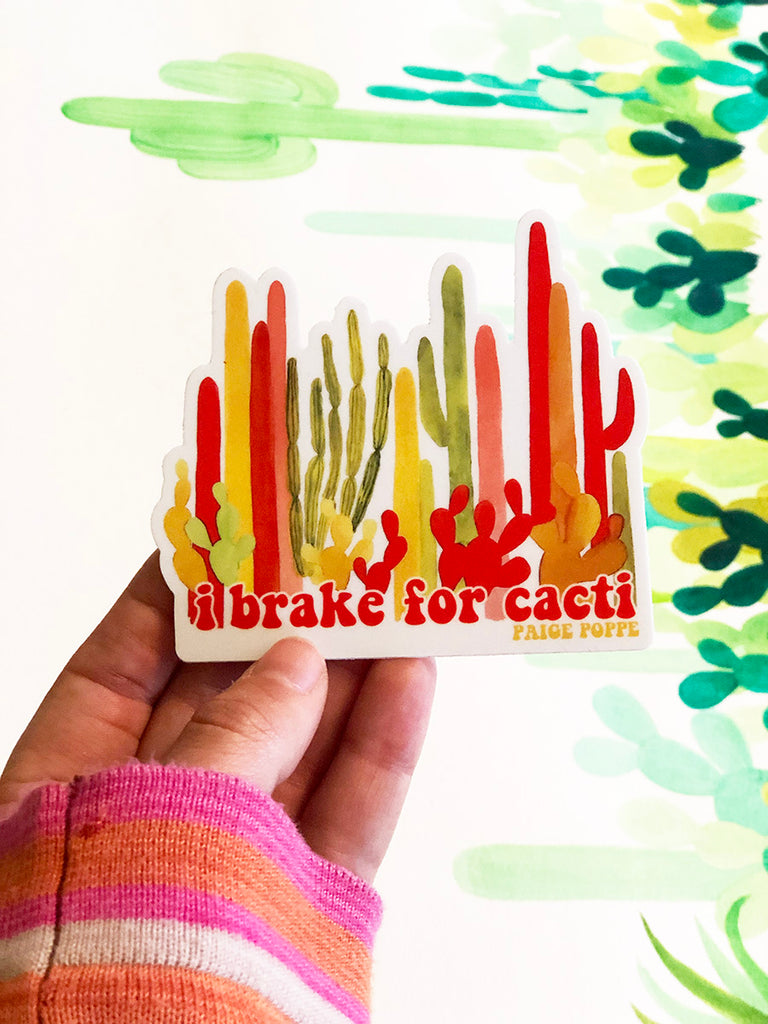"""I Brake for Cacti"" Sticker"