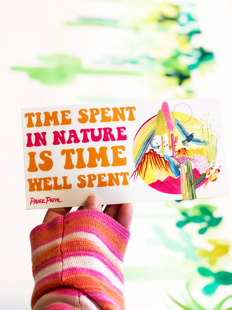 """Time Spent in Nature"" Bumper Sticker"