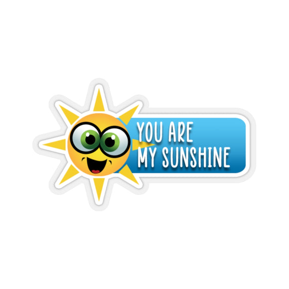 You Are My Sunshine Kiss-Cut Stickers