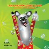 I AM A PAJAMA-LOVIN LLAMA BE YOURSELF, LOVE YOURSELF. A wonderful book about a fun loving llama that wears pajamas when having adventures with friends