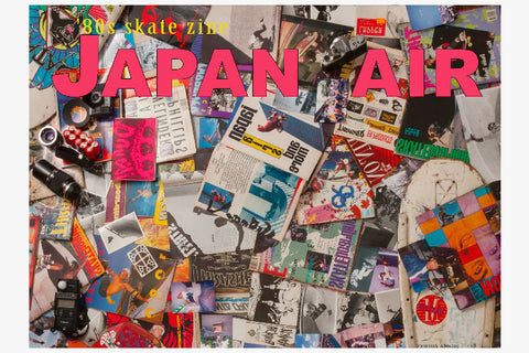 JAPAN AIR - '80S SKATEBOARD ZINE