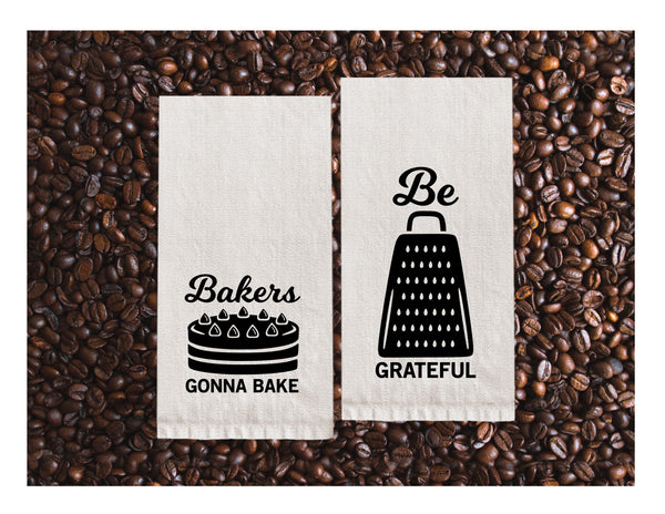 Flour Sack Towels | Bakers Gonna Bake + Be Grateful
