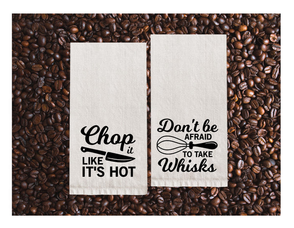 Flour Sack Towels | Chop it like it's hot + Don't be Afraid to take whisks