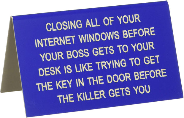 Closing All of Your Internet Windows Large Sign