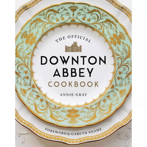 The Official Downton Abbey Cookbook