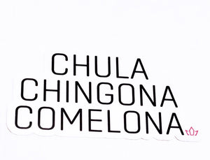 CHULA CHINGONA COMELONA STICKER