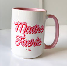 Load image into Gallery viewer, MADRE FUERTE MUG