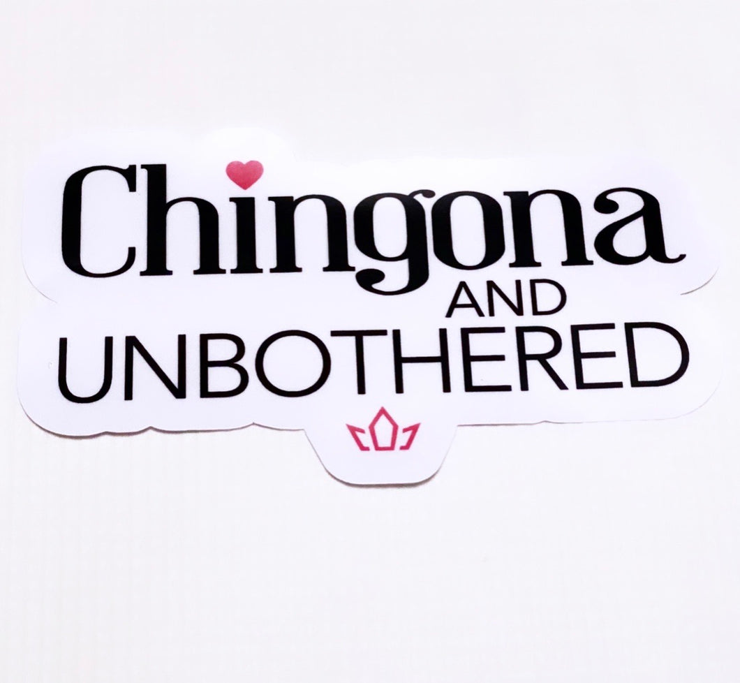 CHINGONA AND UNBOTHERED STICKER