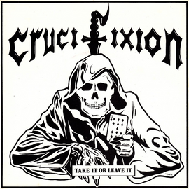 Crucifixion Take It Or Leave It 7